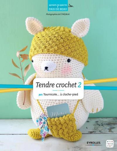 Tendre crochet 2 - Par Tournicote... à cloche-pied - 9782212307610 - 6,99 €