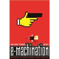 E-Machination. Devenez ce héros dont vous rêviez