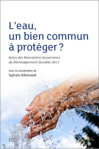 L'eau, un bien commun à protéger ?