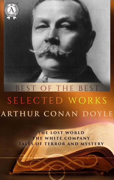 Selected works of Arthur Conan Doyle