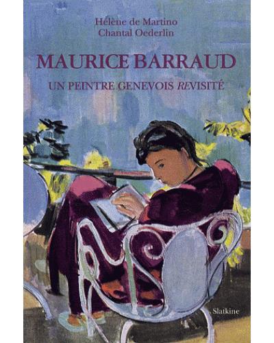 Maurice Barraud, Un peintre genevois revisité