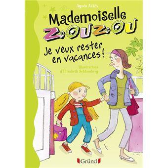 Mademoiselle ZouzouMademoiselle Zouzou - Je veux rester en vacances !
