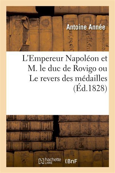 L'Empereur Napoléon et M. le duc de Rovigo ou Le revers des médailles