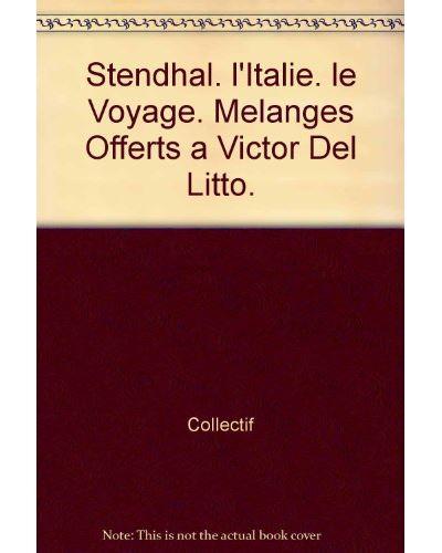 Stendhal, l'Italie, le voyage
