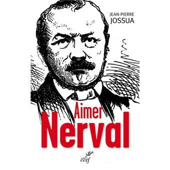 Aimer Nerval - Jean-Pierre Jossua