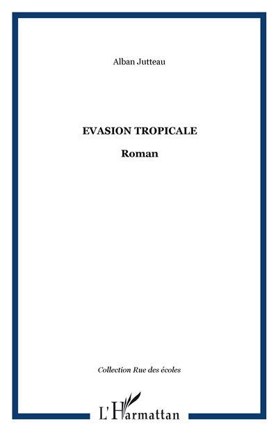 Evasion tropicale