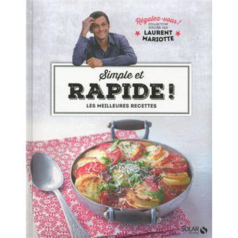 Simple Et Rapide Regalez Vous Laurent Mariotte Avec Laurent