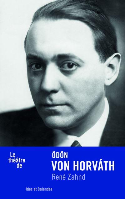 Le théâtre de Odon von Horvath