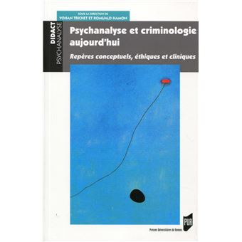 Psychanalyse et criminologie d'aujourd'hui