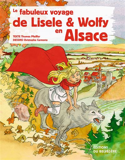 Le fabuleux voyage de Lisele et Wolfy en Alsace