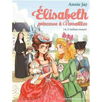 Elisabeth, Princesse à VersaillesL'enfant trouvé