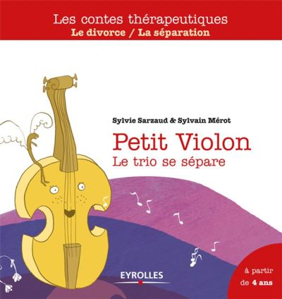 Petit Violon - Le trio se sépare - Le divorce, la séparation - A partir de 4 ans - 9782212011593 - 6,99 €