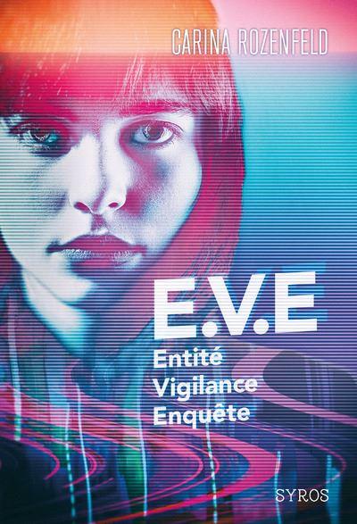 E.V.E. - Entité, Vigilance, Enquête