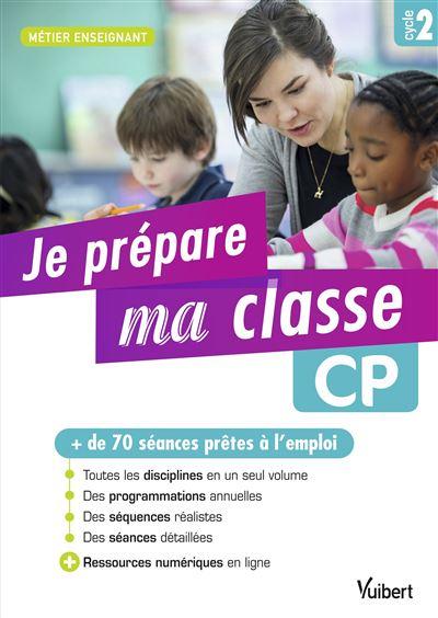 Je prépare ma classe de CP - Cycle 2
