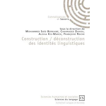 Construction, déconstruction des identités linguistiques