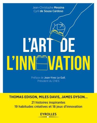L'art de l'innovation - 21 histoires inspirantes de l'épopée humaine - 9782212597240 - 15,99 €