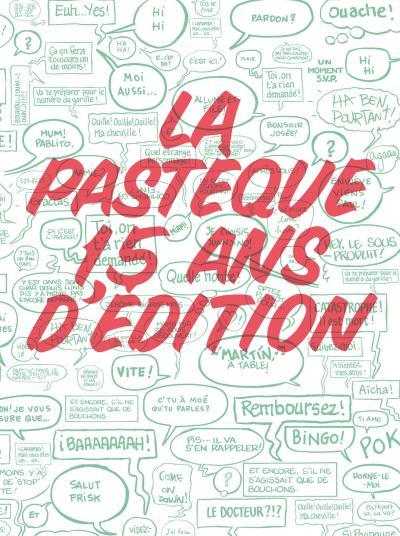 La pasteque 15 ans d'edition