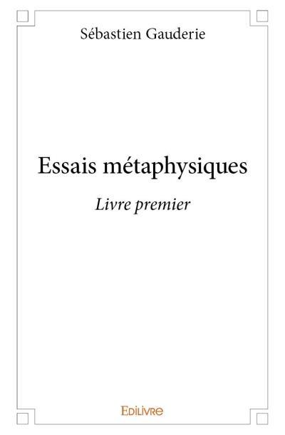 Essais métaphysiques