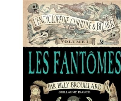 L' Encyclopédie curieuse et bizarre par Billy Brouillard