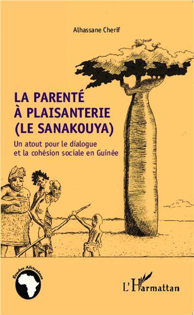 La parenté à plaisanterie (le sanakouya)