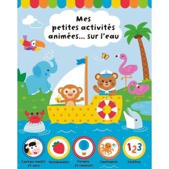 Mes Petites Activites Animees Sur L Eau Broche Collectif Achat Livre Fnac