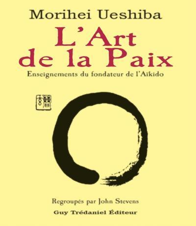 L'art de la paix - Enseignements du fondateur de l'Aïkido - 9782813215468 - 4,99 €