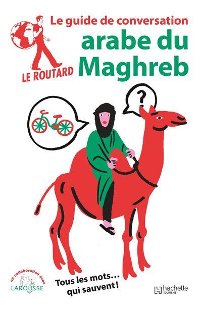 Arabe du Magreb le guide de conversation du Routard