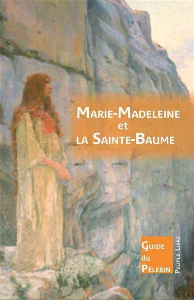 Marie-Madeleine et la Sainte-Baume