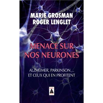 Menace sur nos neurones, alzheimer, parkinson... et ceux qui en profitent