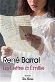 La lettre à Émilie / René Barral   Barral, René (1938-....). Auteur