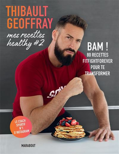 Mes recettes healthy #2 - BAM ! 80 recettes fitfightforever pour te transformer - 9782501156066 - 10,99 €