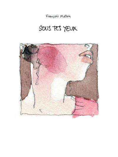 Sous tes yeux