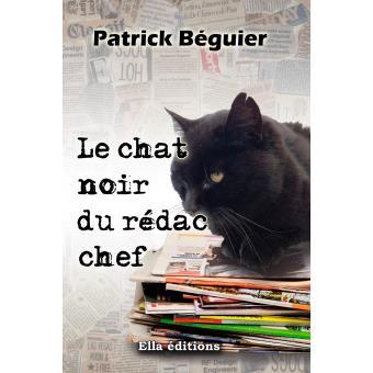le chat noir du r dac 39 chef broch patrick b guier achat livre fnac. Black Bedroom Furniture Sets. Home Design Ideas