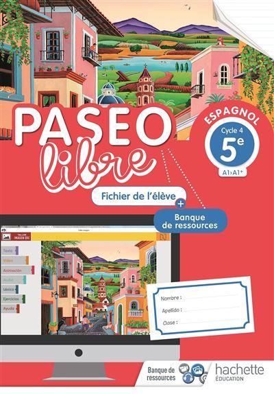Paseo libre Espagnol 5e - Fichier de l'élève - Éd. 2018