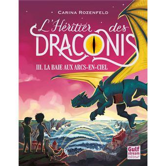L'héritier des DraconisL'Héritier des Draconis - tome 3 La Baie aux arcs-en-ciel