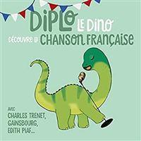 Diplo le dino/chanson francaise