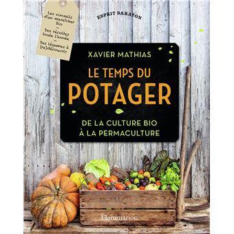 Le temps du potager de la culture bio la permaculture reli xavier mathias achat livre for Livre sur la permaculture