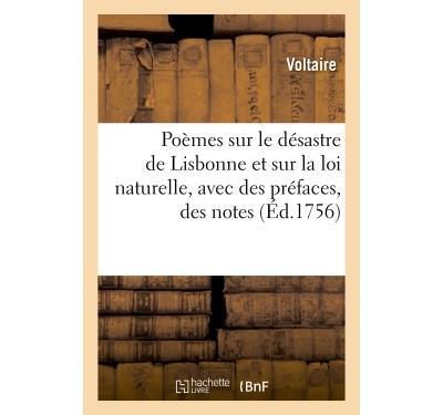 Poemes sur le desastre de lisbonne et sur la loi naturelle,