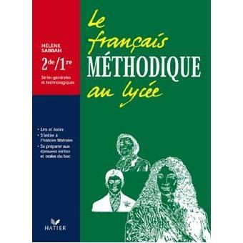 Le Francais Methodique Au Lycee 2nde Et 1ere Series Generales Et Technologiques Livre De L Eleve