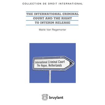The International Criminal Court and the Right to Interim Release