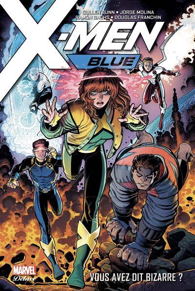 X-Men Blue T01: Vous avez dit bizarre ?