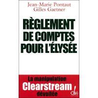 Règlement de comptes pour l'Élysée la manipulation Clearstream dévoilée