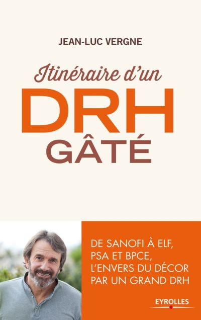 Itinéraire d'un DRH gâté - De Sanofi à ELF, PSA et BPCE, l'envers du décor par un grand DRH - 9782212231748 - 11,99 €
