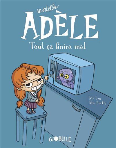 Mortelle Adèle, Tome 01 - Tout ça finira mal - 9791027605200 - 6,99 €