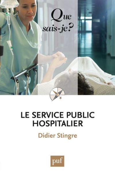 Le service public hospitalier - « Que sais-je ? » n° 3049 - 9782130748809 - 6,99 €