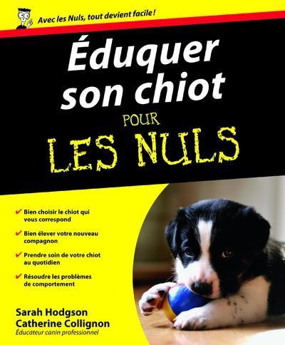 Pour Les Nuls Eduquer Son Chiot Pour Les Nuls Sarah Hodgson Catherine Collignon Broche Achat Livre Fnac