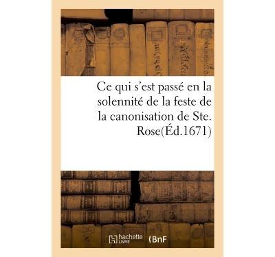 Ce qui s'est passé en la solennité de la feste de la canonisation de Ste. Rose, dans les églises