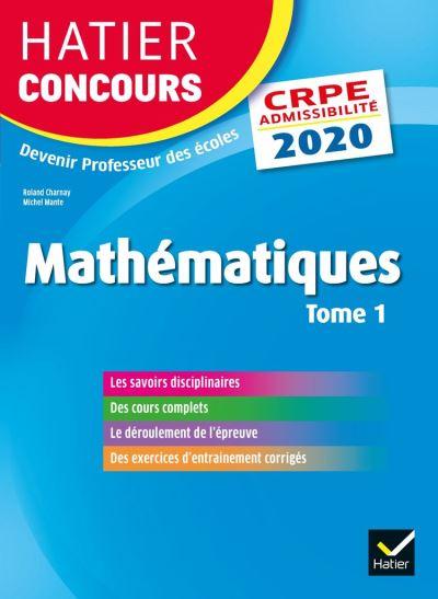 Mathématiques tome 1 - CRPE 2020 - Epreuve écrite d'admissibilité - 9782401059535 - 15,99 €