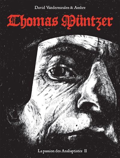 La passion des Anabaptistes - tome 2 Thomas Müntzer