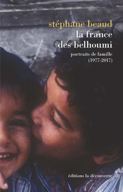 La France des Belhoumi - Portraits de famille (1977-2017) - 9782348035470 - 14,99 €